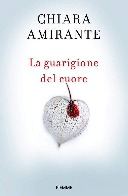 La guarigione del cuore. Spiritherapy: l'arte di amare e la conoscenza di sé Book Cover