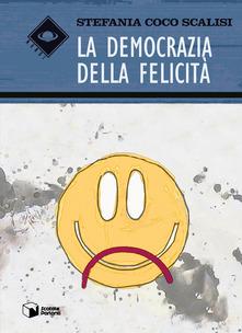 La democrazia della felicità Book Cover