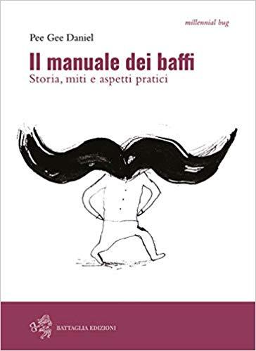 Il manuale dei baffi. Storia, miti e aspetti pratici Book Cover