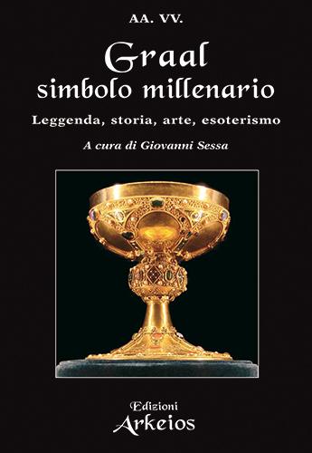 Graal simbolo millenario, leggenda, storia, arte. Book Cover