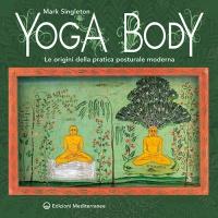 Yoga Body le origini della pratica posturale moderna Book Cover