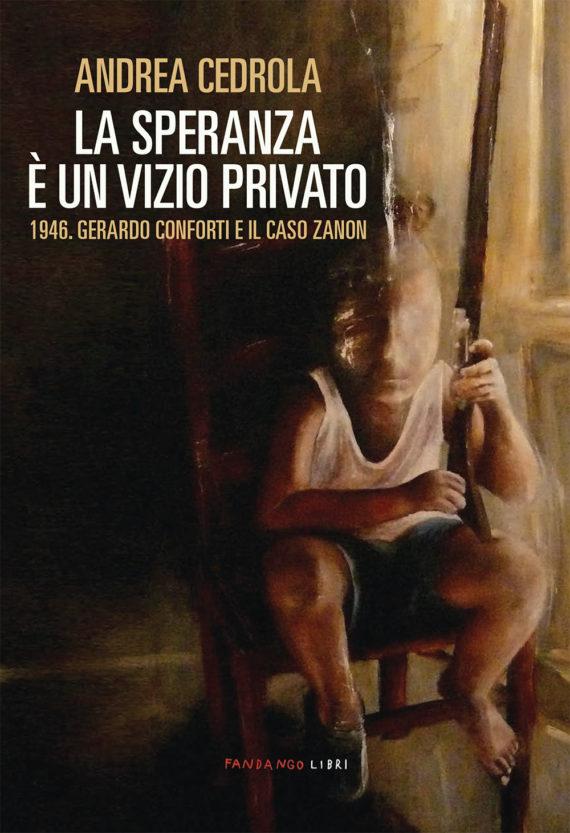 LA SPERANZA E' UN VIZIO PRIVATO Book Cover