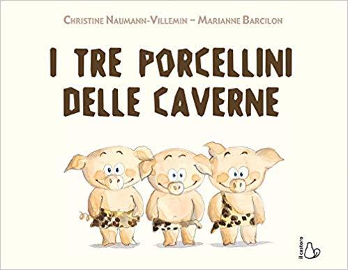 I TRE PORCELLINI DELLE CAVERNE Book Cover