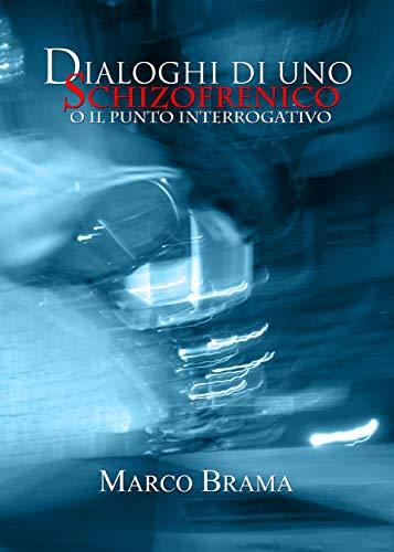 DIALOGHI DI UNO SCHIZOFRENICO Book Cover