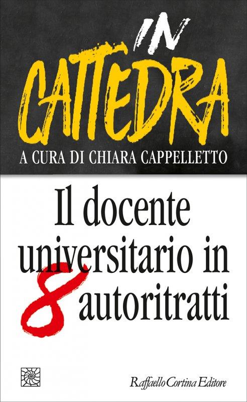 IN CATTEDRA. IL DOCENTE UNIVERSITARIO IN 8 AUTORITRATTI Book Cover