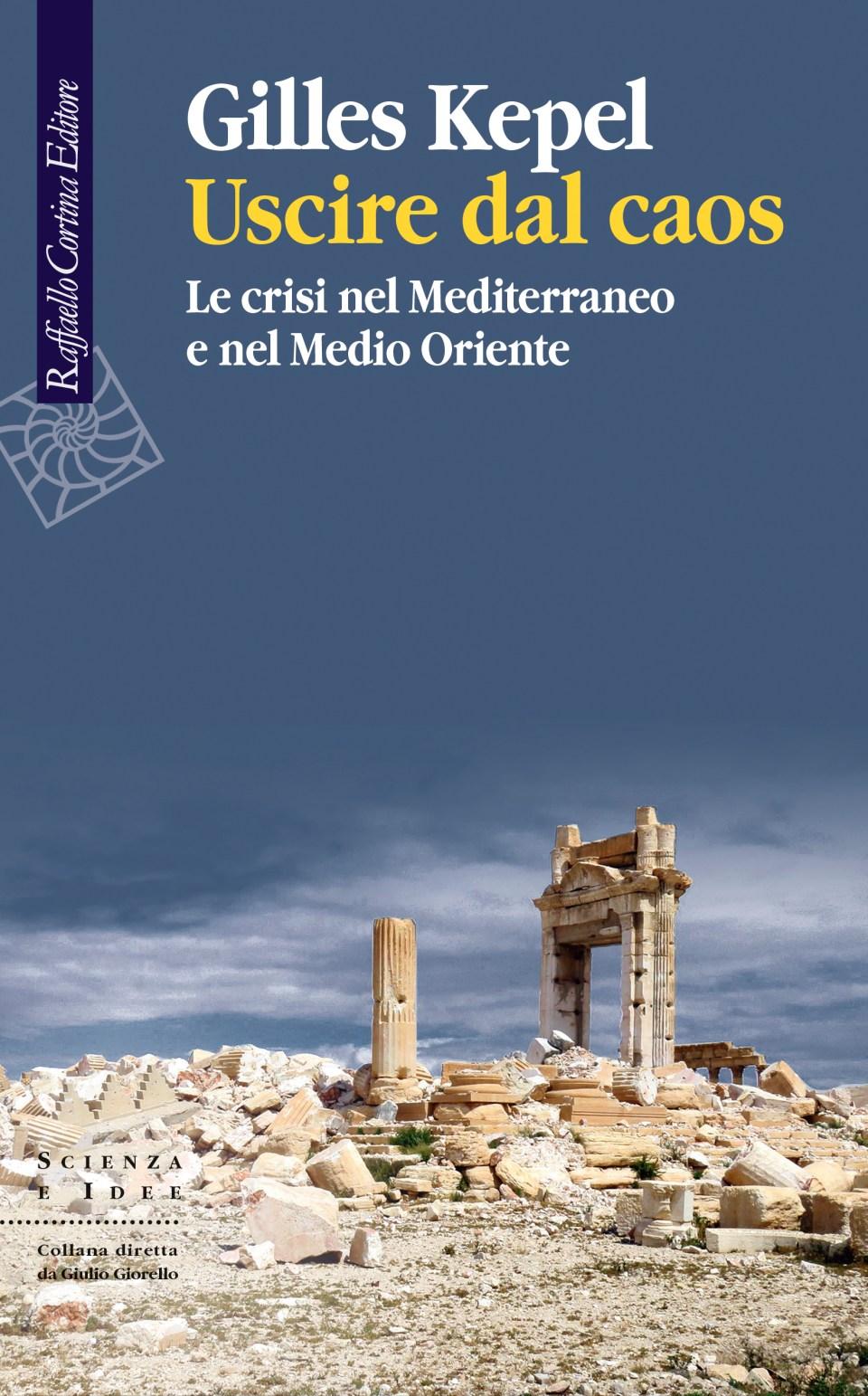 USCIRE DAL CAOS. LE CRISI NEL MEDITERRANEO E NEL MEDIO ORIENTE Book Cover