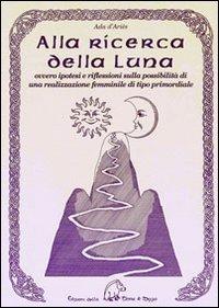 Alla ricerca della Luna Book Cover