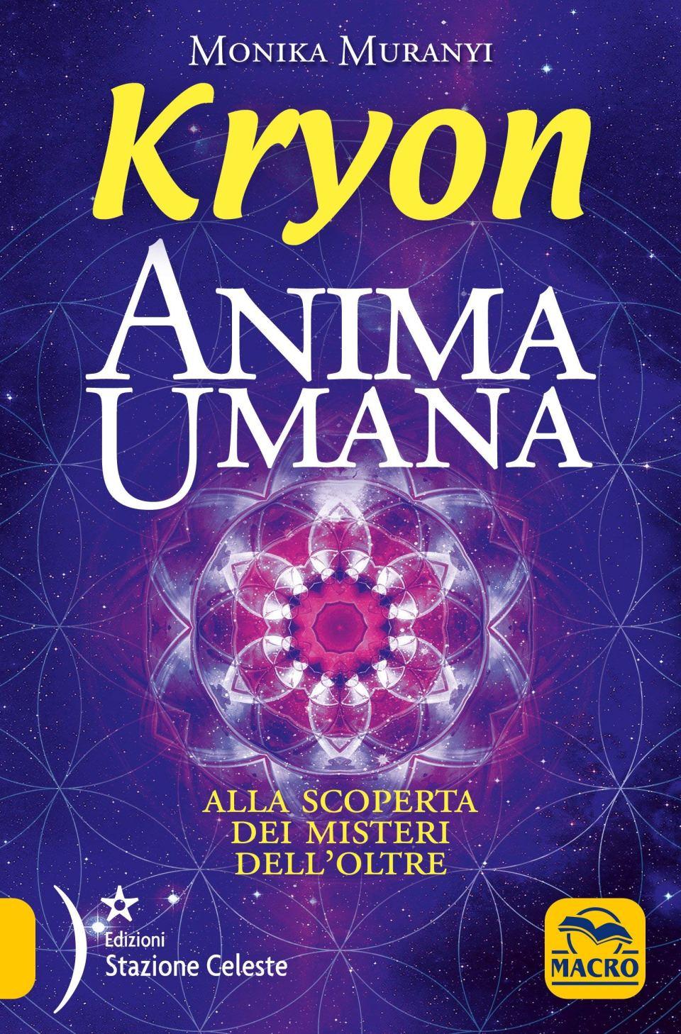 Kryon. Anima Umana. Alla scoperta dei misteri dell'Oltre Book Cover