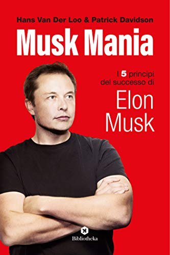 Musk Mania: I 5 principi del successo di Elon Musk Book Cover