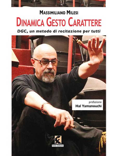 DINAMICA GESTO CARATTERE DGC, un metodo di recitazione per tutti Book Cover