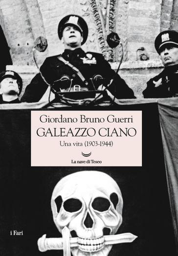 Galeazzo Ciano. Una vita (1903-1944) Book Cover