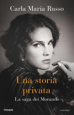 Una storia privata. La saga dei Morando Book Cover