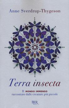 Terra insecta. Il mondo immenso raccontato dalle creature più piccole Book Cover