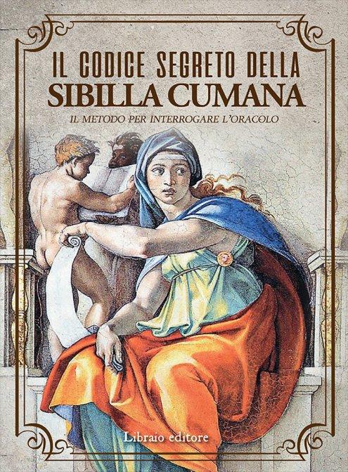 Il codice segreto della Sibilla Cumana. Il metodo per interpretare l'oracolo Book Cover