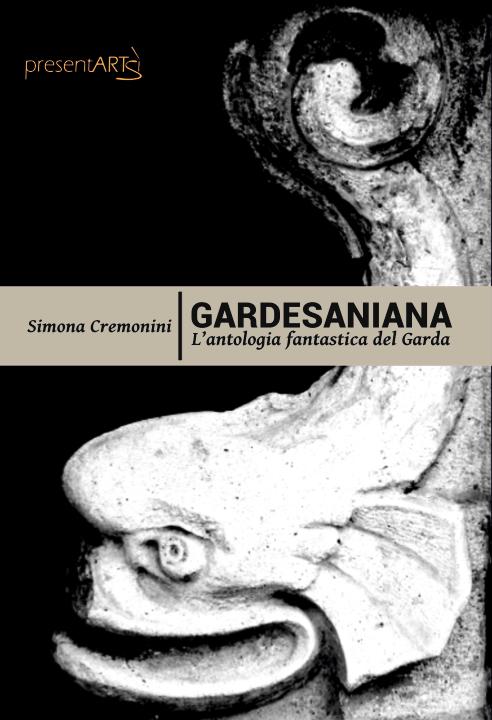 Gardesaniana. L'antologia fantastica del Garda Book Cover