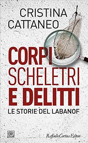 Corpi, Scheletri e Delitti. Le storie del Labanof Book Cover