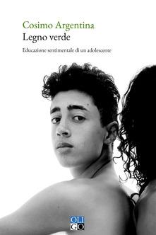 Legno verde. Educazione sentimentale di un adolescente Book Cover