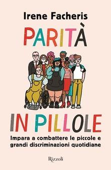 Parità in pillole. Impara a combattere le piccole e grandi discriminazioni quotidiane Book Cover