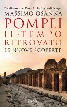 Pompei. Il tempo ritrovato. Le nuove scoperte Book Cover