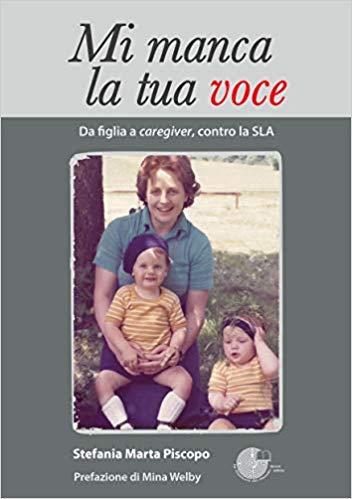 Mi manca la tua voce. Da figlia a caregiver, contro la SLA Book Cover