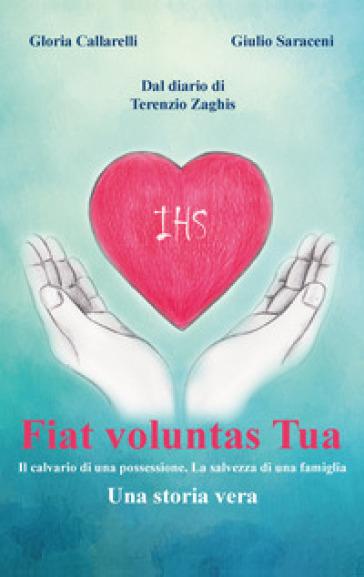 Fiat Voluntas Tua. Il calvario di una possessione. La salvezza di una famiglia Book Cover
