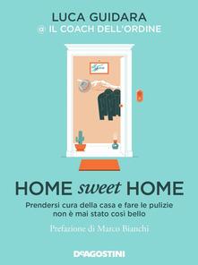 Home sweet home. Prendersi cura della casa e fare le pulizie non è mai stato così bello Book Cover