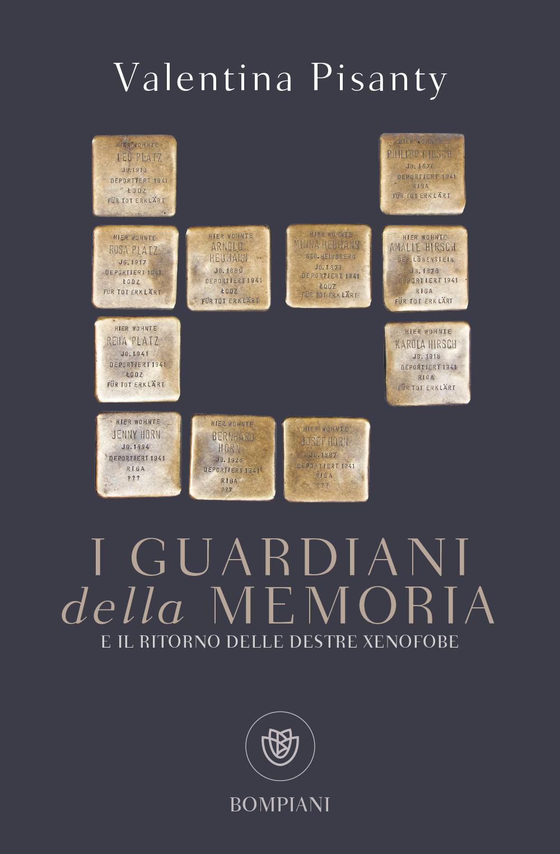 I guardiani della memoria: e il ritorno delle destre xenofobe Book Cover