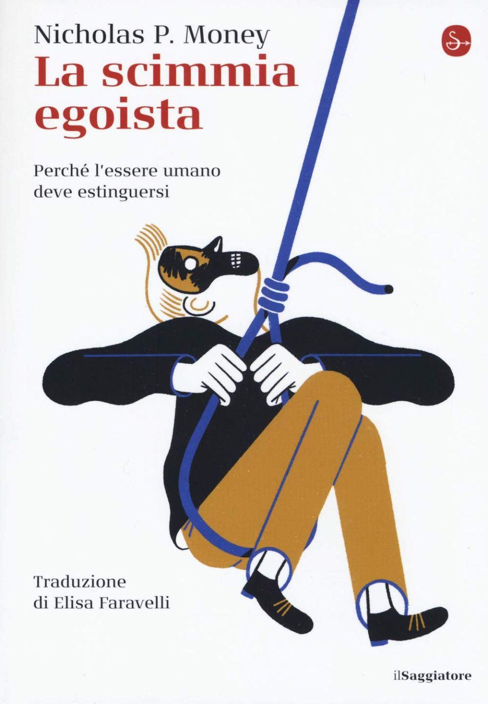 La scimmia egoista. Perché l'essere umano deve estinguersi Book Cover