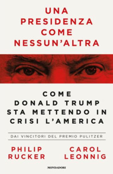 Una presidenza come nessun'altra. Come Donald Trump sta mettendo in crisi l'America Book Cover