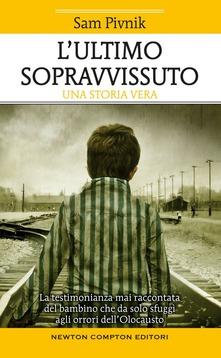 L'ultimo sopravvissuto. Una storia vera Book Cover