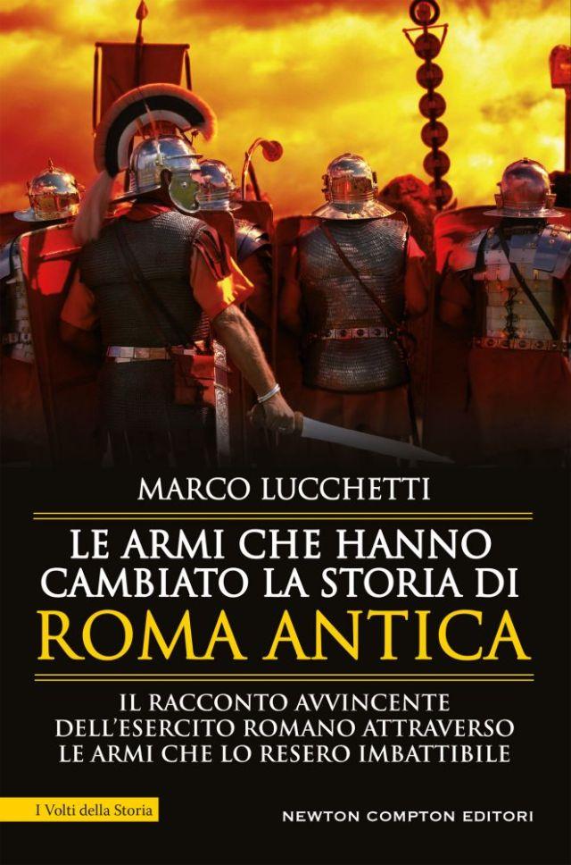 Le armi che hanno cambiato la storia di Roma antica Book Cover