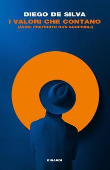 I valori che contano (avrei preferito non scoprirli) Book Cover