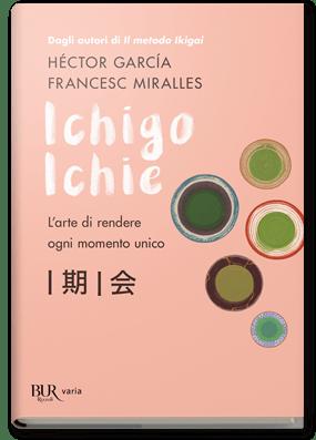 Ichigo Ichie. L'arte di rendere ogni momento unico Book Cover