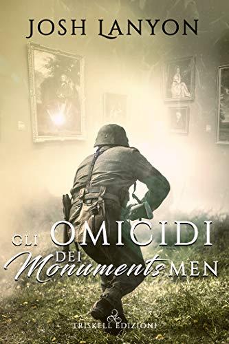 Gli omicidi dei Monuments Men Book Cover