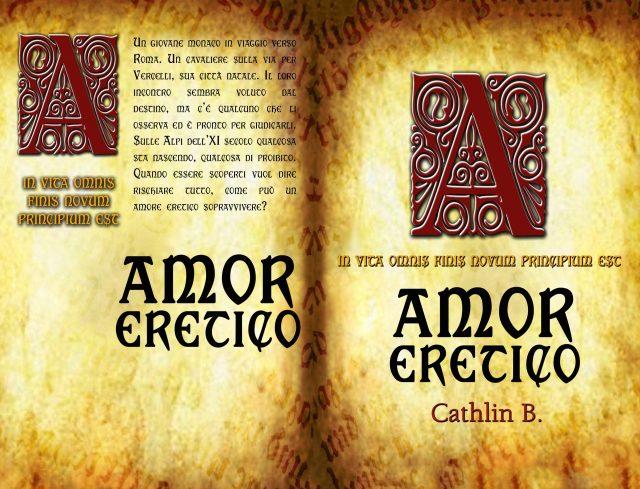 Amor Eretico: In vita omnis finis novum principium est Book Cover