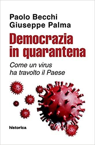 Democrazia in quarantena. Come un virus ha travolto il Paese Book Cover