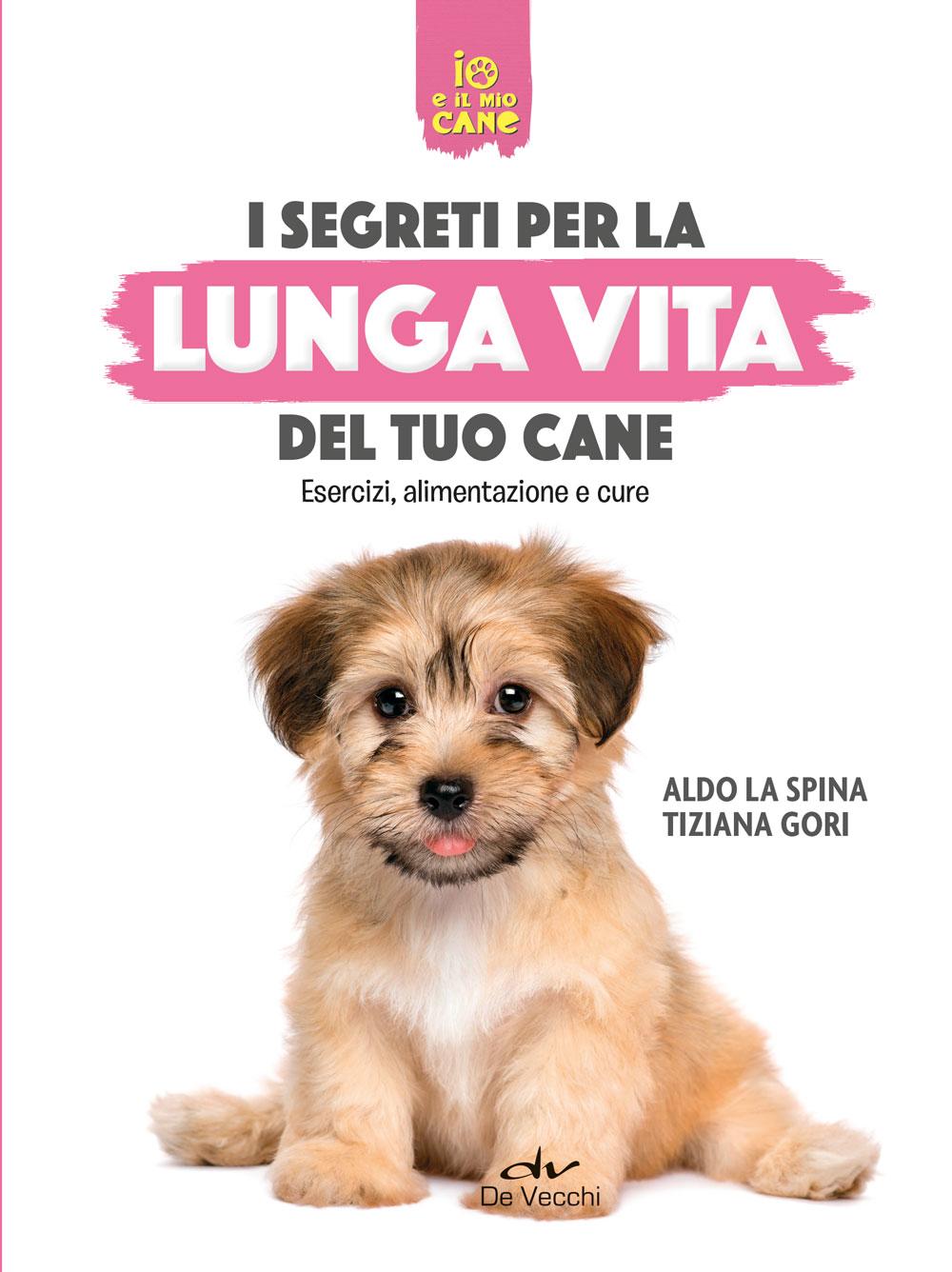 I segreti per la lunga vita del tuo cane Book Cover