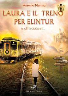 Laura e il treno per Elintur (e altri racconti) Book Cover