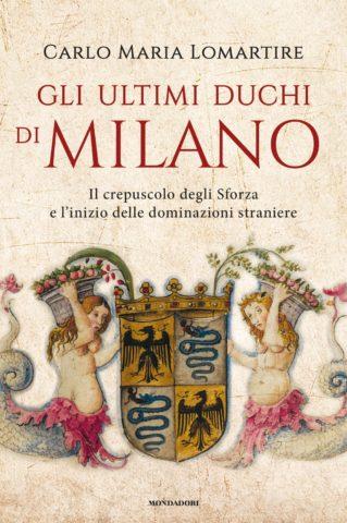 Gli ultimi duchi di Milano Book Cover