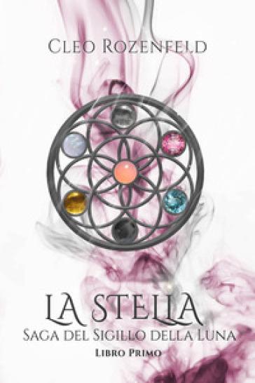 La Stella. Saga del Sigillo della Luna Book Cover