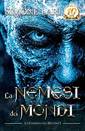 La Nemesi dei mondi. La chiamata del destino Book Cover