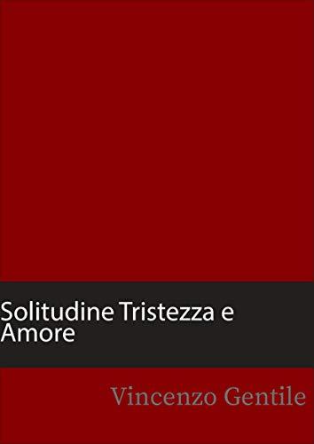Solitudine, Tristezza e Amore Book Cover