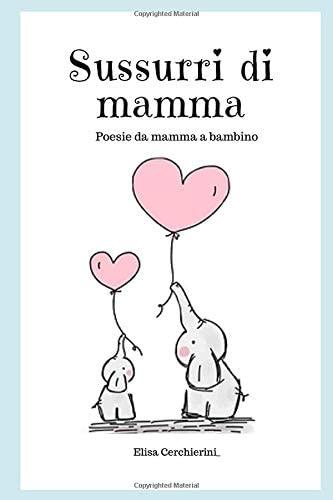 Sussurri di mamma: Poesie da mamma a bambino Book Cover