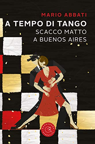 A tempo di tango. Scacco matto a Buenos Aires Book Cover