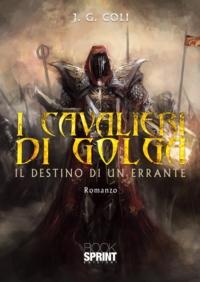 I Cavalieri di Golga. Il destino di un errante Book Cover