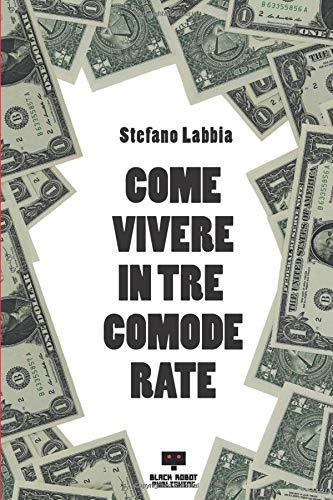 Come vivere in tre comode rate Book Cover