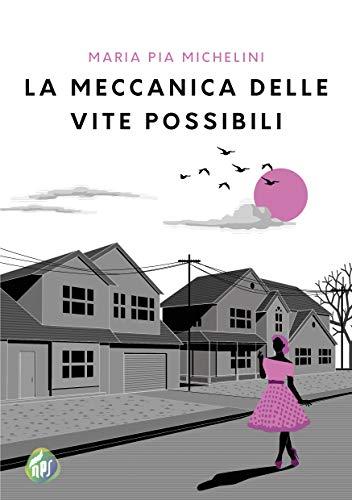 La meccanica delle vite possibili Book Cover