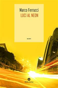 Luci al neon Book Cover