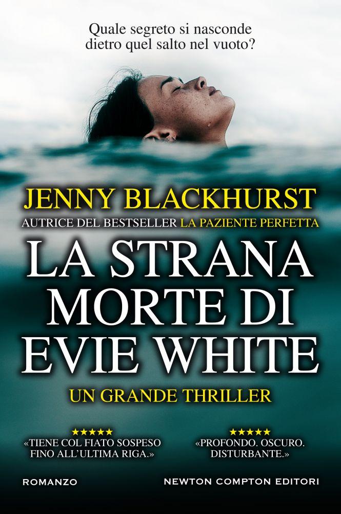 """Anteprima: In uscita il 1 ottobre """"La strana morte di Evie White"""" di Jenny  Blackhurst, Newton Compton - La bottega dei libri"""