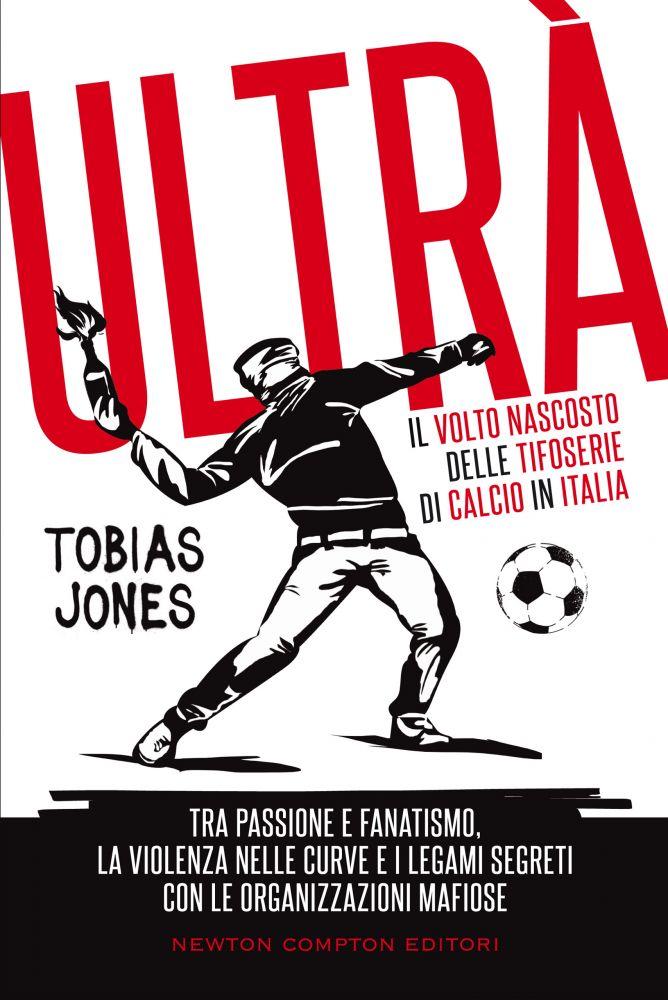 Ultrà. Il volto nascosto delle tifoserie di calcio in Italia Book Cover